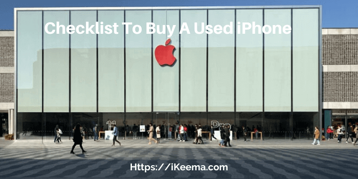 8 Things To Check Before Buying A Used iPhone